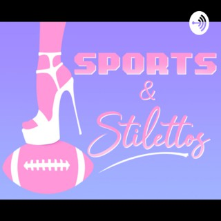 Sports and Stilettos Podcast