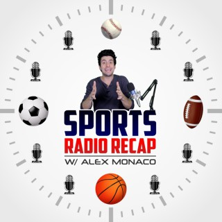 Sports Radio Recap w/ Alex Monaco