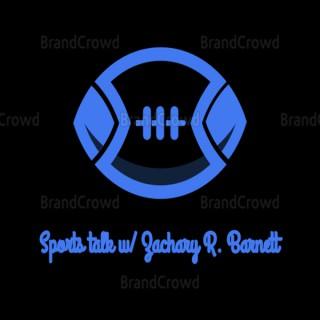Sports Talk w/Zachary R. Barnett