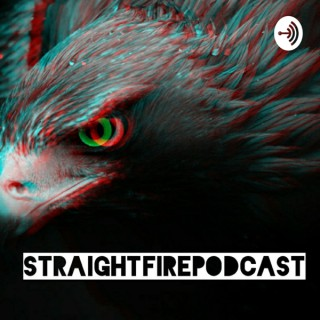 Straight Fire Podcast