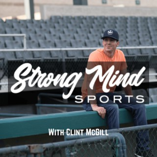 Strong Mind Sports with Clint McGill