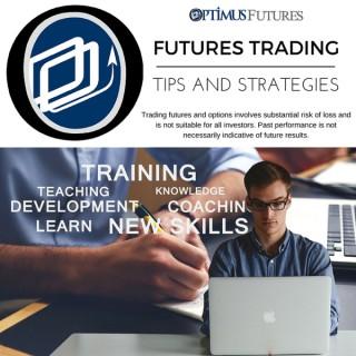 Optimus Futures Trading Tips & Strategies