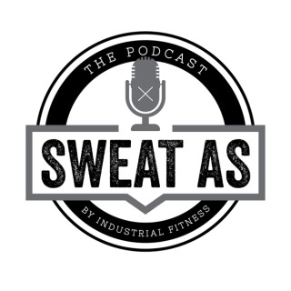 Sweat As, The Podcast.