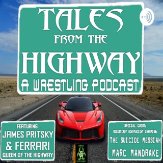 Tales From The Highway: A Wrestling Podcast