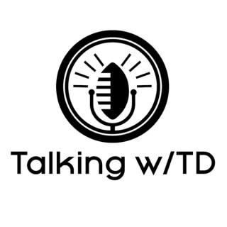 Talking with TD feat. Turron Davenport