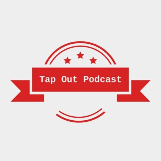The Tap Out Podcast