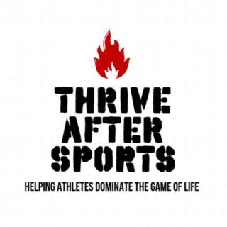 Thrive After Sports w/ Taj Dashaun
