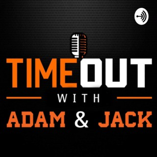 Timeout With Adam & Jack