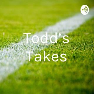 Todd's Takes