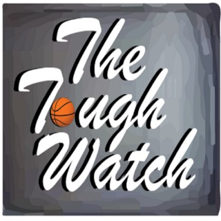 The Tough Watch Podcast