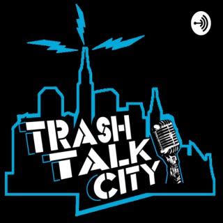 Trash Talk City Podcast