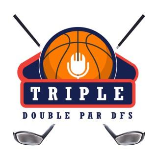 Triple Double Par DFS