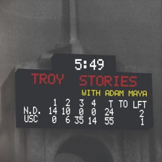 Troy Stories with Adam Maya