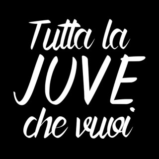 Tutta la Juve che vuoi - Radio Bianconera