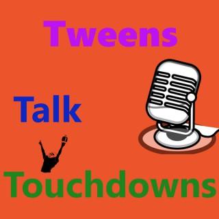 Tweens Talk Touchdowns
