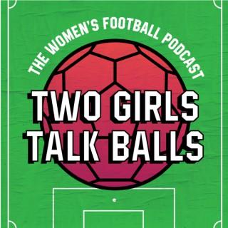 Two Girls Talk Balls