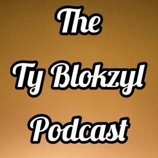 The Ty Blokzyl Podcast