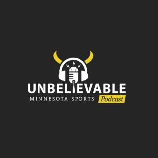 Unbelievable: A Minnesota Sports Podcast