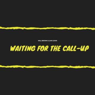 Waiting For The Call-Up