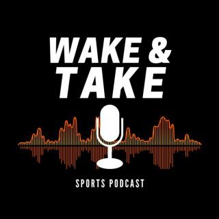 Wake and Take