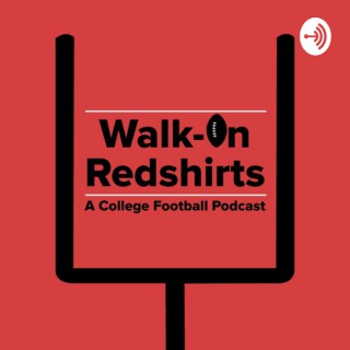 Walk-on Redshirts: A College Football Podcast