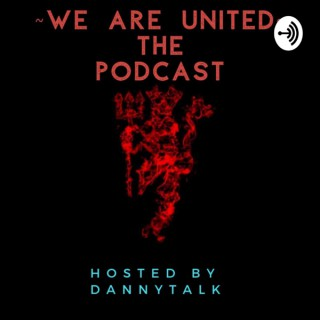We Are United: The Podcast