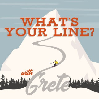 What's Your Line with Grete