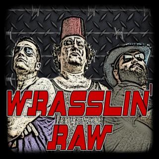 Wrasslin' Raw