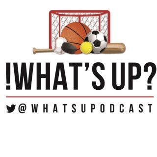 !What's Up? The Sports Podcast.