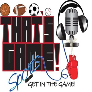 """""""THAT'S GAME!"""" Sports"""