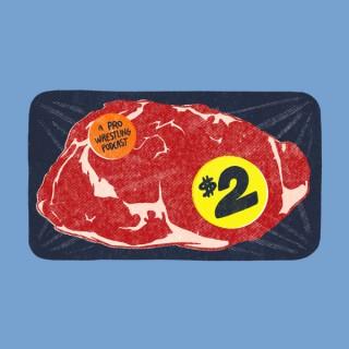 $2 Steak: A Pro Wrestling Podcast