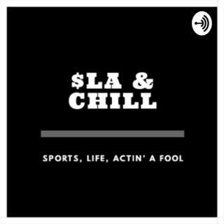 $LA & Chill Podcast
