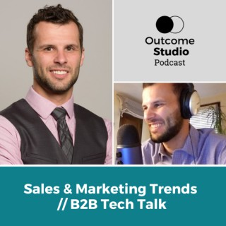 Outcome Studio Podcast - Marketing & B2B Technology Talk