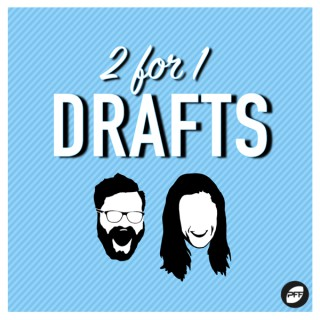 2 for 1 Drafts