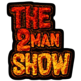 2 Man Show!
