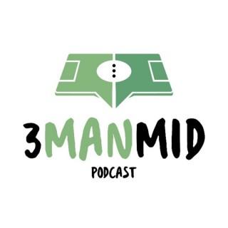 3 Man Mid Podcast