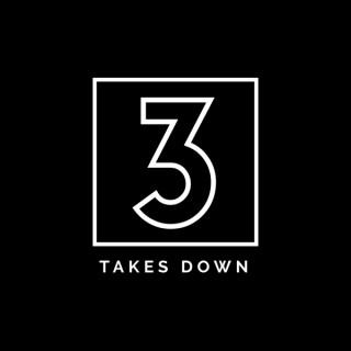 3 Takes Down