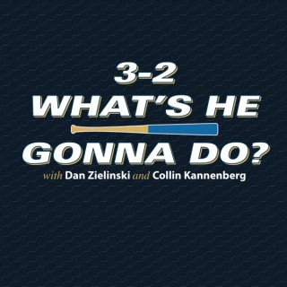 3-2 Whats He Gonna Do - A Brewers, MLB, and Wisconsin Sports Podcast