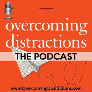Overcoming Distractions The Podcast