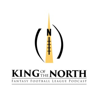 King of the North Fantasy Football League Podcast