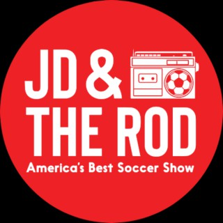 JD and The Rod: America's Best Soccer Show