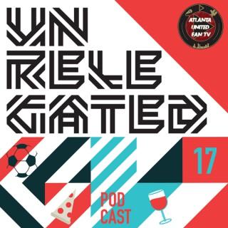Unrelegated: An Atlanta United Podcast
