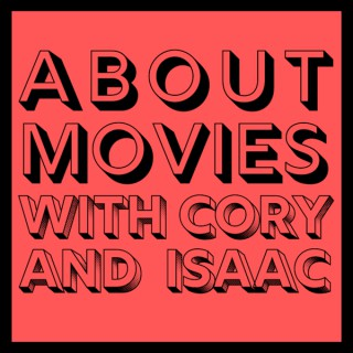 About Movies with Cory and Isaac