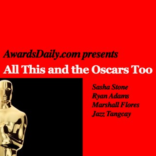 All This and the Oscars Too Podcast