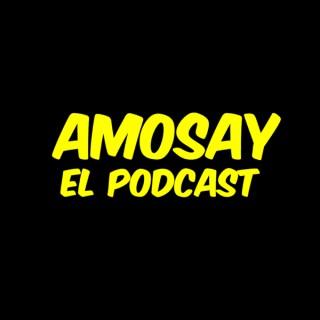 Amosay el Podcast