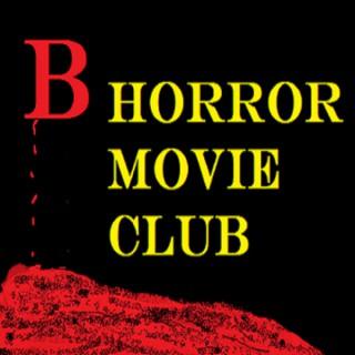 B Horror Movie Club Podcast