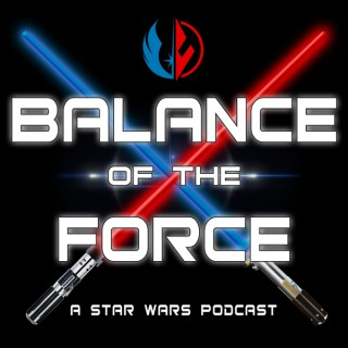 Balance of the Force:  A Star Wars Podcast