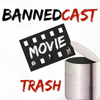 BannedCast Movie Trash