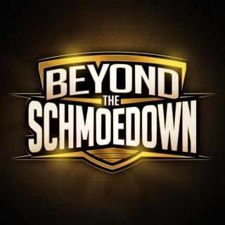 Beyond The Schmoedown