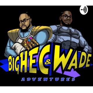 BigHec & Wade Adventures
